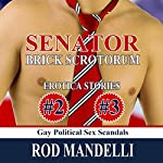 Senator Brick Scrotorum Erotica Stories #2 & #3 | Rod Mandelli