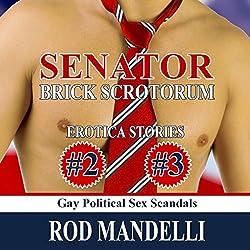 Senator Brick Scrotorum Erotica Stories #2 & #3