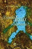 ¿existio Jesus Realmente?