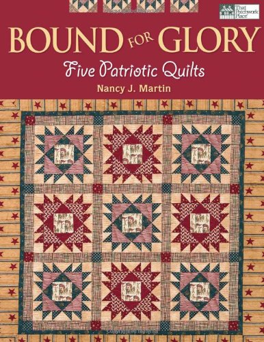 Bound for Glory: Five Patriotic Quilts (For Book Glory Bound)