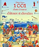 1001 CHOSES A TROUVER DANS LES CHATEAUX FORTS