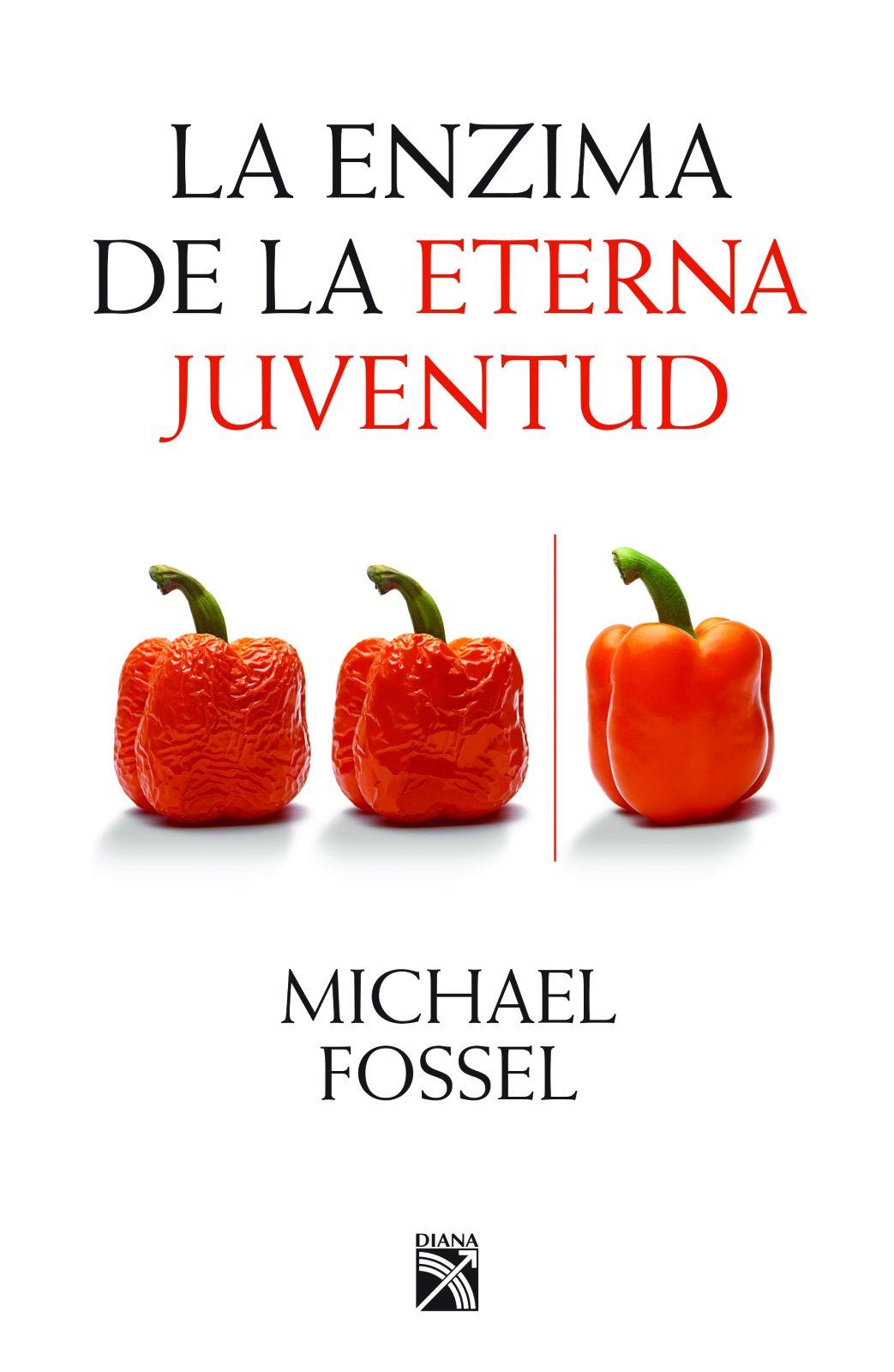 La Enzima de la Eterna Juventud: Amazon.es: Michael Fossel ...