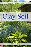 Plants for Problem Places: Clay Soil