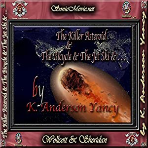 The Killer Asteroid & the Bicycle & the Jet Ski &... Audiobook