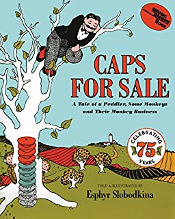 Book Cover: Caps for Sale: A Tale of a Peddler, Some Monkeys and Their Monkey Business