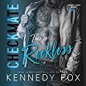 Checkmate: This Is Reckless: Checkmate Duet, Book 3 Audiobook by Kennedy Fox Narrated by Lia Langola