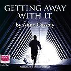 Getting Away with It Hörbuch von Anne Cassidy Gesprochen von: Daniel Coonan