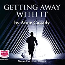 Getting Away with It | Livre audio Auteur(s) : Anne Cassidy Narrateur(s) : Daniel Coonan