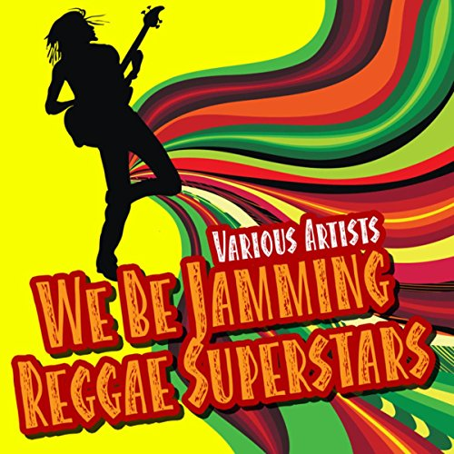 We Be Jamming-Reggae Superstars