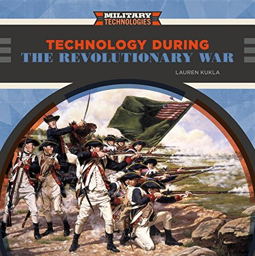 Technology During the Revolutionary War (Military Technologies)