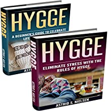 Living Danishly: A Beginner's Guide to Celebrate Life the Danish Way, Eliminate Stress with the Rules of Hygge Audiobook by Astrid S. Nielsen Narrated by Alex Lancer