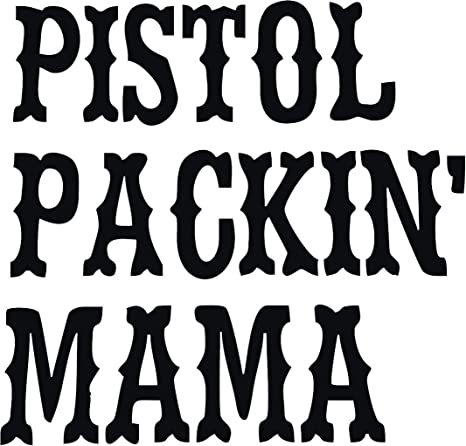 Pistol Packin Mama Vinyl Decal for laptop windows wall car boat