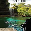 The Secret Pond Audiobook by Gerri Hill Narrated by Abby Craden
