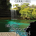 The Secret Pond | Gerri Hill