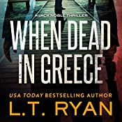 When Dead in Greece | L. T. Ryan