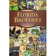 Florida Breweries (Breweries Series) by Gerard Walen (2014-04-01)