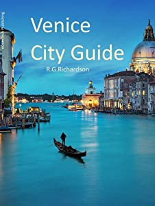 Venice City Guide (Europe Travel Series Book 51)