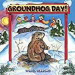 Groundhog Day! : Shadow or No Shadow | Gail Gibbons