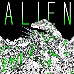 Amazon Com Alien The Coloring Book 9781785653766 Titan Books Books