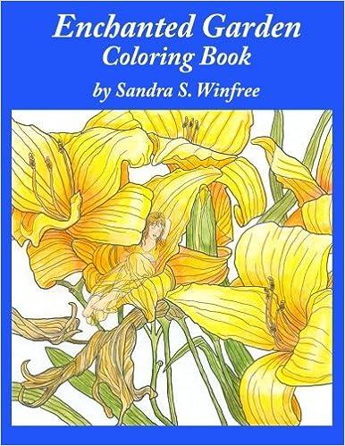 Amazon Enchanted Garden Coloring Book 9781523335374 Sandra S Winfree Books