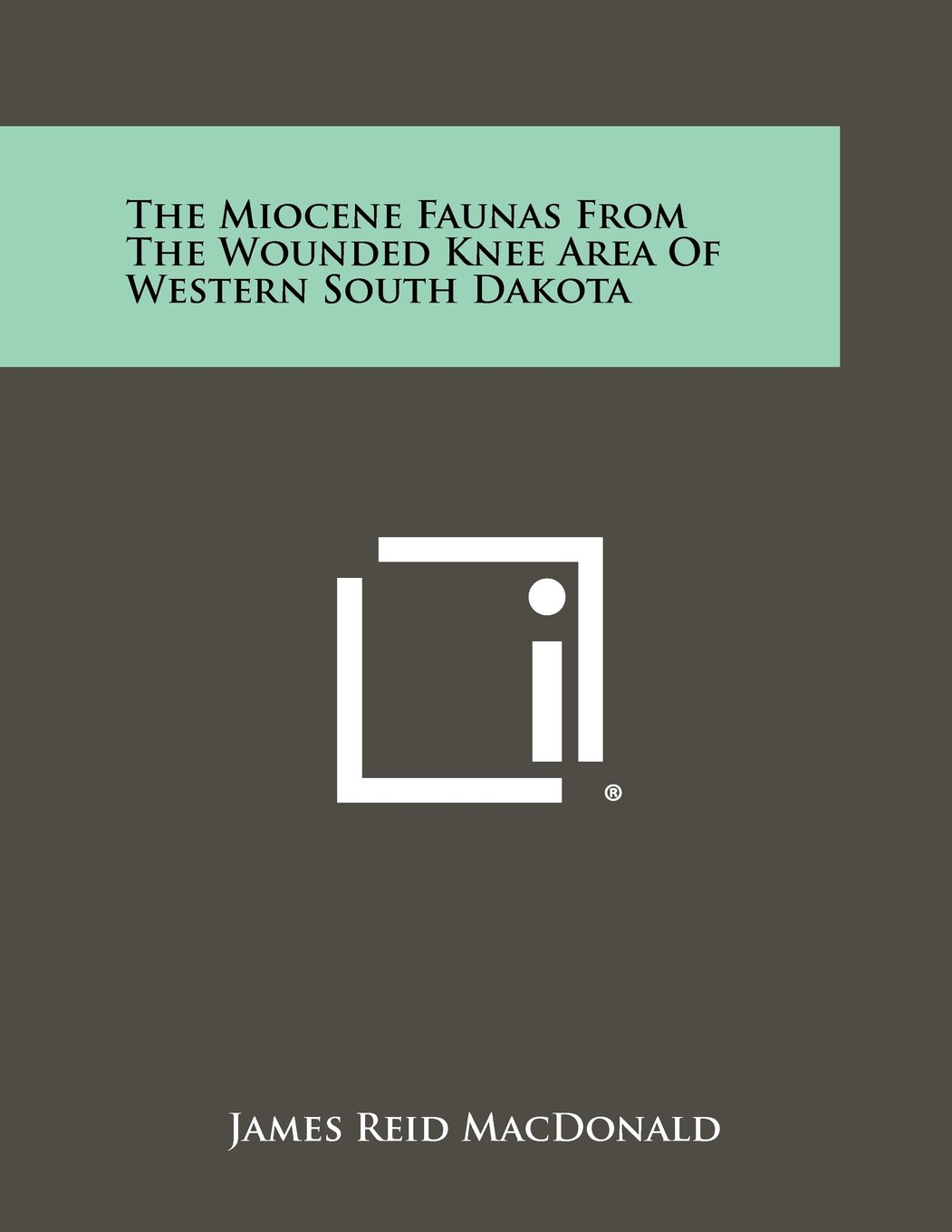 The Miocene Faunas From The Wounded Knee Area Of Western South Dakota pdf epub