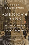 img - for America's Bank: The Epic Struggle to Create the Federal Reserve book / textbook / text book