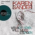 Wer nicht hören will, muss sterben (Georg Stadler & Liz Montario 2) | Karen Sander
