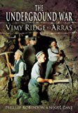 img - for The Underground War: Vimy Ridge to Arras book / textbook / text book