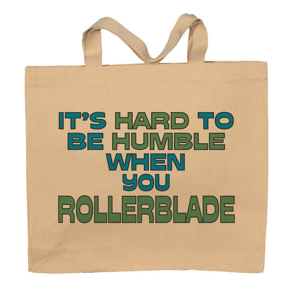 It's Hard To Be Humble When You Rollerblade Totebag Bag