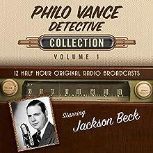 Philo Vance, Detective, Collection 1 Radio/TV Program Auteur(s) :  Black Eye Entertainment Narrateur(s) :  full cast