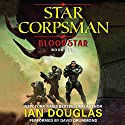 Bloodstar: Star Corpsman, Book 1 Audiobook by Ian Douglas Narrated by David Drummond