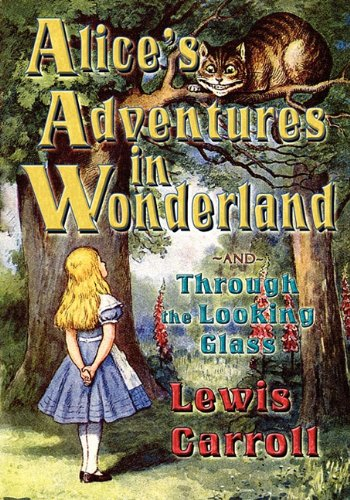 Download Alice's Adventures in Wonderland and Through the Looking Glass pdf epub