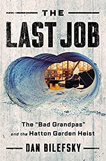 "Book Cover: The Last Job: ""The Bad Grandpas"" and the Hatton Garden Heist"