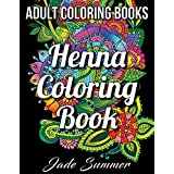Adult Coloring Books: Henna Coloring Book | An Adult Coloring Book with Beautiful Flower Patterns and Unique Illustrations for Stress Relief (Fantastic Flowers) (Volume 1)