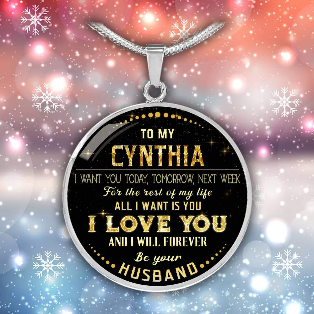 Next Week for The Rest of Life All I Want is You I Love You and I Will Forever Be Your Husband Valentines Gifts for Her Funny Necklace Tomorrow to My Cynthia I Want You Today