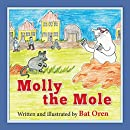 Children's book:  Molly the Mole: Short story for kids about true friendship