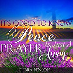 It's Good to Know Peace Is Just a Prayer Away