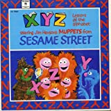 : Sesame Street: Letters of the Alphabet X Y Z ; Starring Jim Henson's Muppets