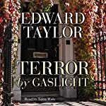 Terror by Gaslight | Edward Taylor