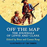 Off the Map: The Journals of Lewis and Clark | Peter Roop,Connie Roop