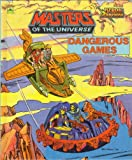 img - for DANGEROUS GAMES: Masters of the Universe book / textbook / text book