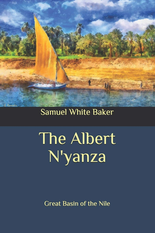 The Albert Nyanza: Great Basin of the Nile: Amazon.es: Baker ...