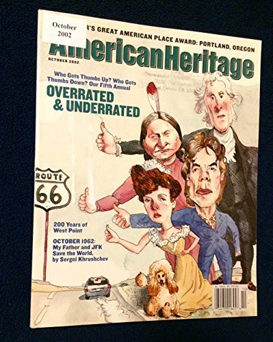 Read Online American Heritage Magazine October 2002 (Volume 53, Number 5) Who Gets Thumbs Up? Who Gets Thumbs Down? Our Fifth Annual OVERRATED & UNDERRATED pdf
