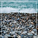 La méditation : Pourquoi oui pourquoi non (Change ma vie 6) | Clotilde Dusoulier