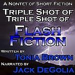 Triple Shot of Triple Shot of Flash Fiction | Tonia Brown