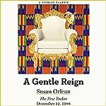 A Gentle Reign | Susan Orlean