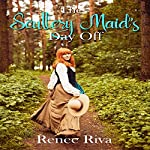 The Scullery Maid's Day Off: Below the Stairs | Renee Riva
