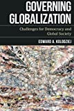 img - for Governing Globalization: Challenges for Democracy and Global Society book / textbook / text book