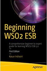 Beginning WSO2 ESB Kindle Edition