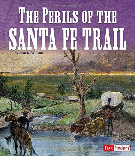 The Perils of the Santa Fe Trail (Landmarks in U.S. History)